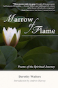 Marrow of Flame, spiritual poetry, Kundalini, Dorothy Walters, Andrew Harvey